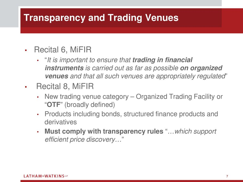 MiFIR New trading venue category Organized Trading Facility or OTF (broadly defined) Products including bonds,