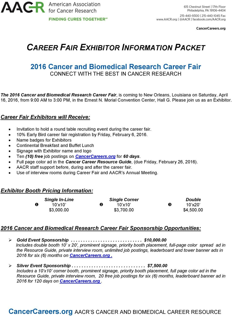 Career Fair Exhibitors will Receive: Invitation to hold a round table recruiting event during the career fair. 10% Early Bird career fair registration by Friday, February 6, 2016.