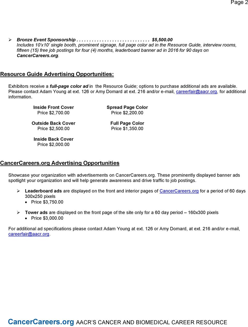 days on CancerCareers.org. Resource Guide Advertising Opportunities: Exhibitors receive a full-page color ad in the Resource Guide; options to purchase additional ads are available.