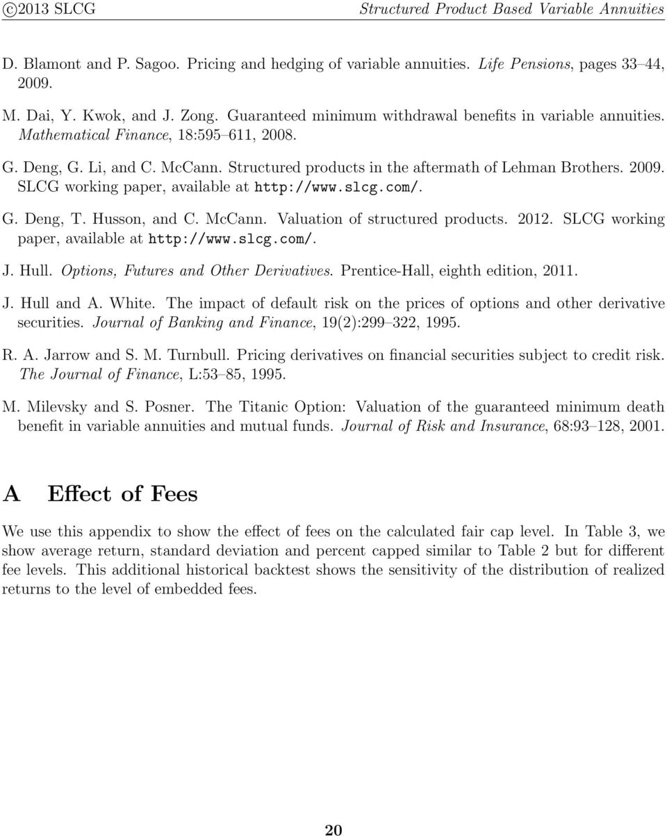 Husson, and C. McCann. Valuation of structured products. 2012. SLCG working paper, available at http://www.slcg.com/. J. Hull. Options, Futures and Other Derivatives.