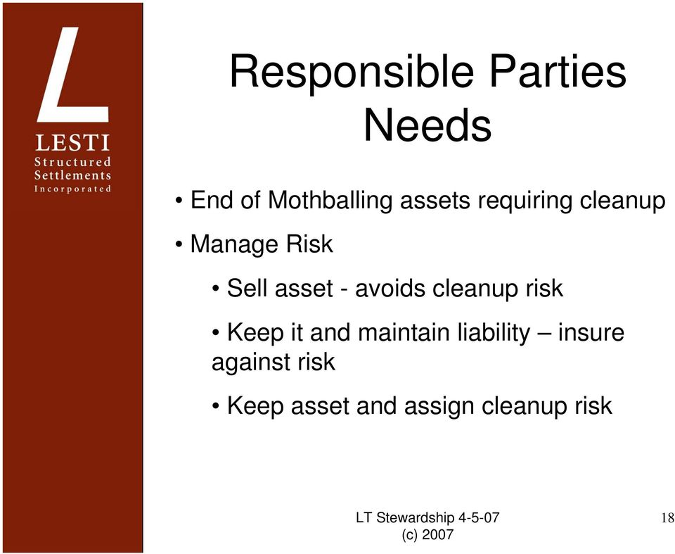 avoids cleanup risk Keep it and maintain liability