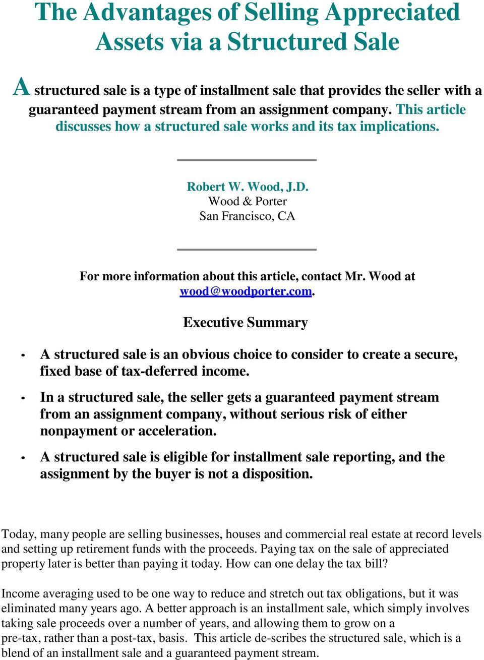Wood at wood@woodporter.com. Executive Summary A structured sale is an obvious choice to consider to create a secure, fixed base of tax-deferred income.
