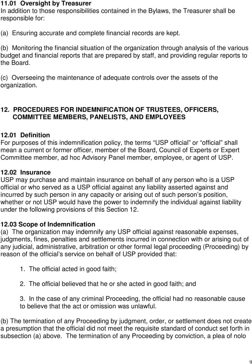 (c) Overseeing the maintenance of adequate controls over the assets of the organization. 12. PROCEDURES FOR INDEMNIFICATION OF TRUSTEES, OFFICERS, COMMITTEE MEMBERS, PANELISTS, AND EMPLOYEES 12.
