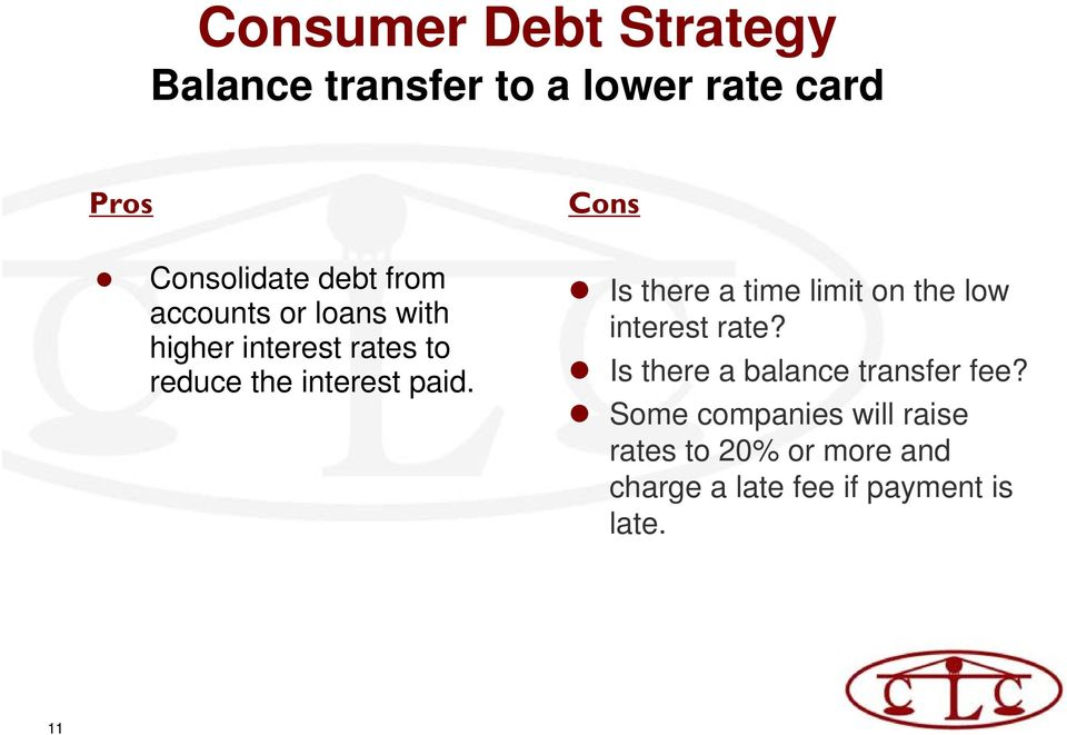 Cons Is there a time limit on the low interest rate? Is there a balance transfer fee?