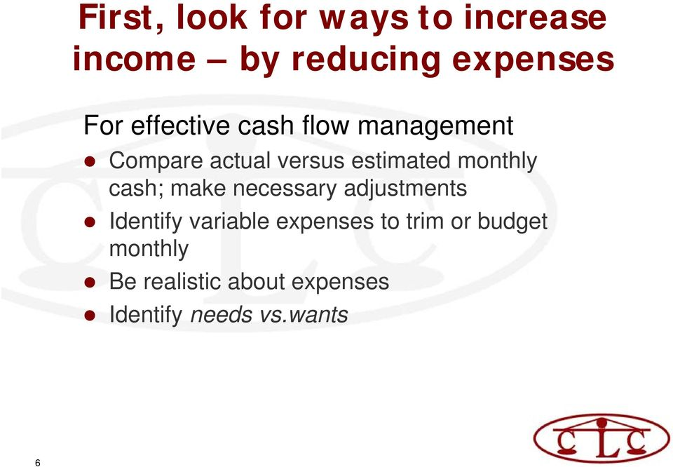 monthly cash; make necessary adjustments Identify variable expenses