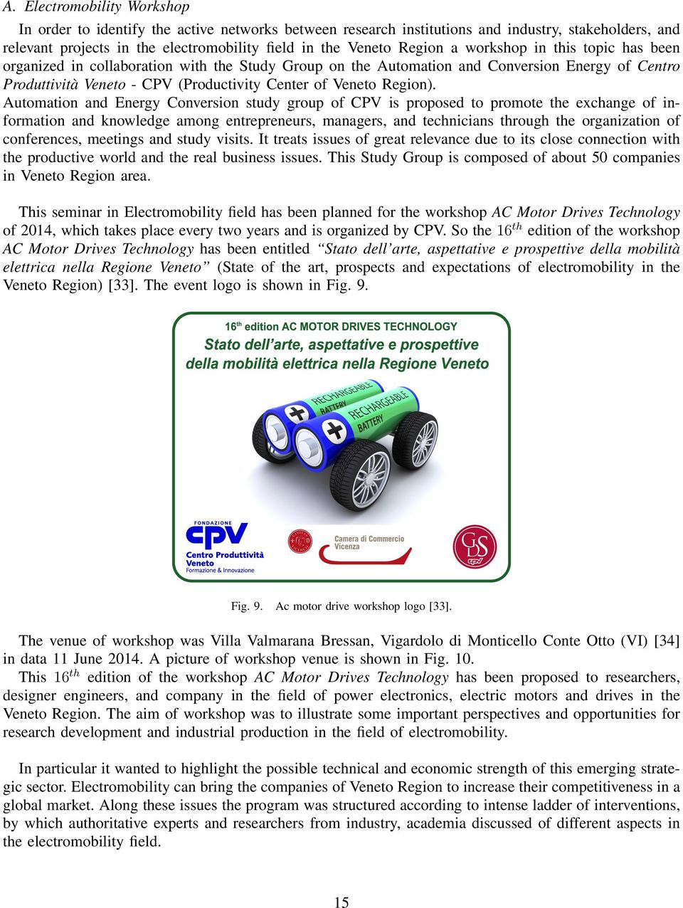Automation and Energy Conversion study group of CPV is proposed to promote the exchange of information and knowledge among entrepreneurs, managers, and technicians through the organization of