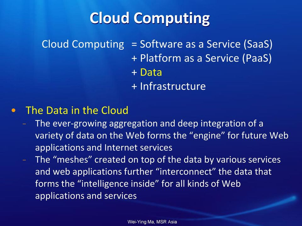 engine for future Web applications and Internet services The meshes created on top of the data by various services and