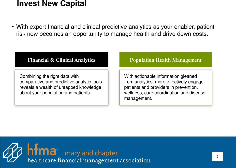 Financial & Clinical Analytics Population Health Management Combining the right data with comparative and predictive analytic tools