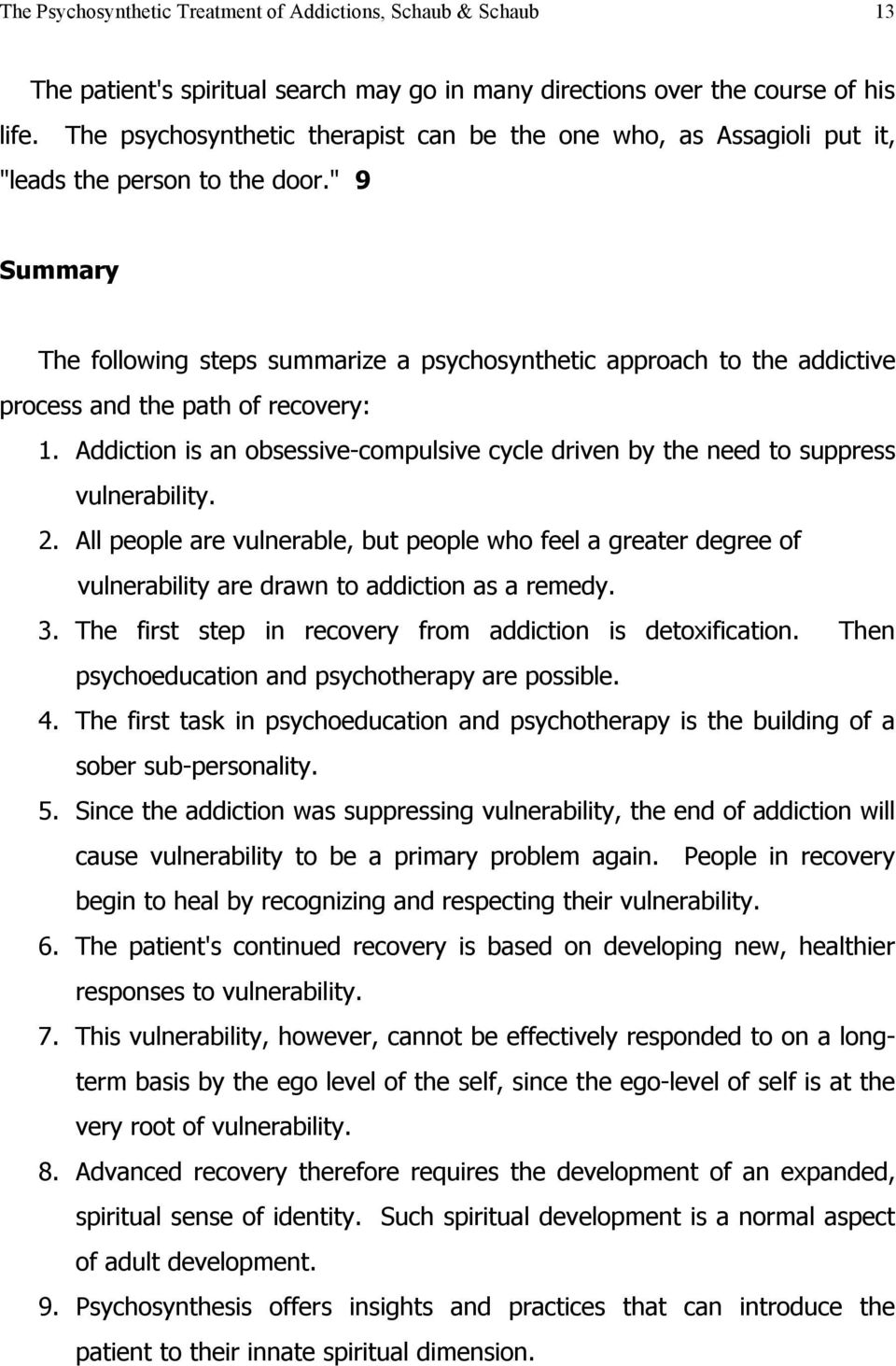 """ 9 Summary The following steps summarize a psychosynthetic approach to the addictive process and the path of recovery: 1."
