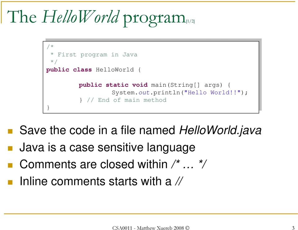 "!""); World!!""); // // End End of of main main method method Save the code in a file named HelloWorld."