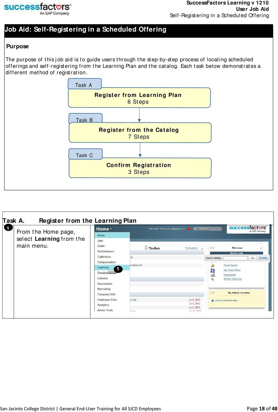 Each task below demonstrates a different method of registration.
