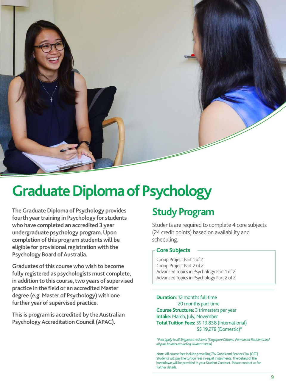 Graduates of this course who wish to become fully registered as psychologists must complete, in addition to this course, two years of supervised practice in the field or an accredited Master degree