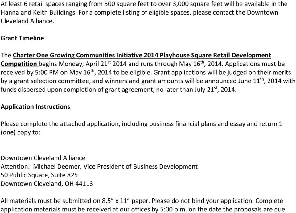 Grant Timeline The Charter One Grwing Cmmunities Initiative 2014 Playhuse Square Retail Develpment Cmpetitin begins Mnday, April 21 st 2014 and runs thrugh May 16 th, 2014.