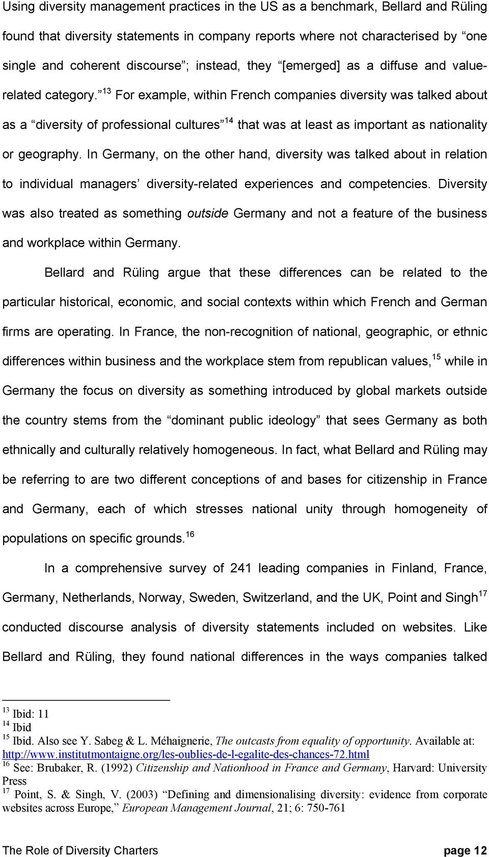13 For example, within French companies diversity was talked about as a diversity of professional cultures 14 that was at least as important as nationality or geography.