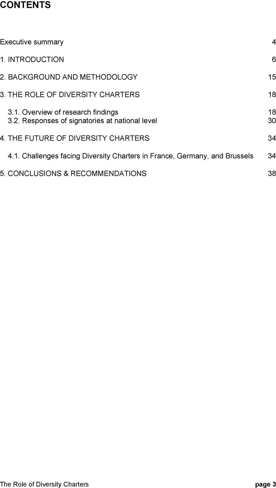 Responses of signatories at national level 30 4. THE FUTURE OF DIVERSITY CHARTERS 34 4.1.