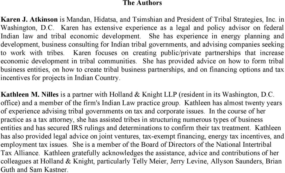 She has experience in energy planning and development, business consulting for Indian tribal governments, and advising companies seeking to work with tribes.