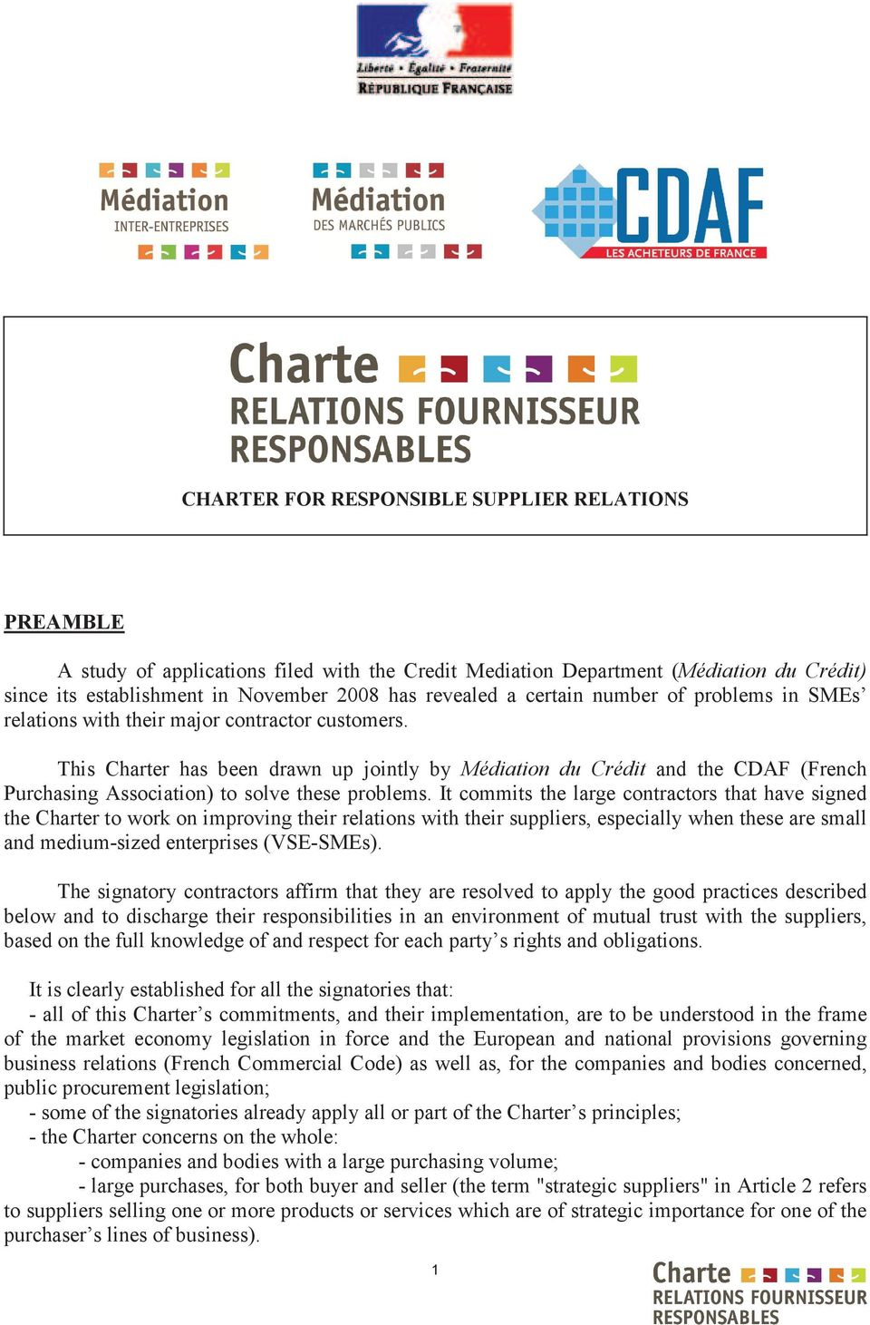 This Charter has been drawn up jointly by Médiation du Crédit and the CDAF (French Purchasing Association) to solve these problems.