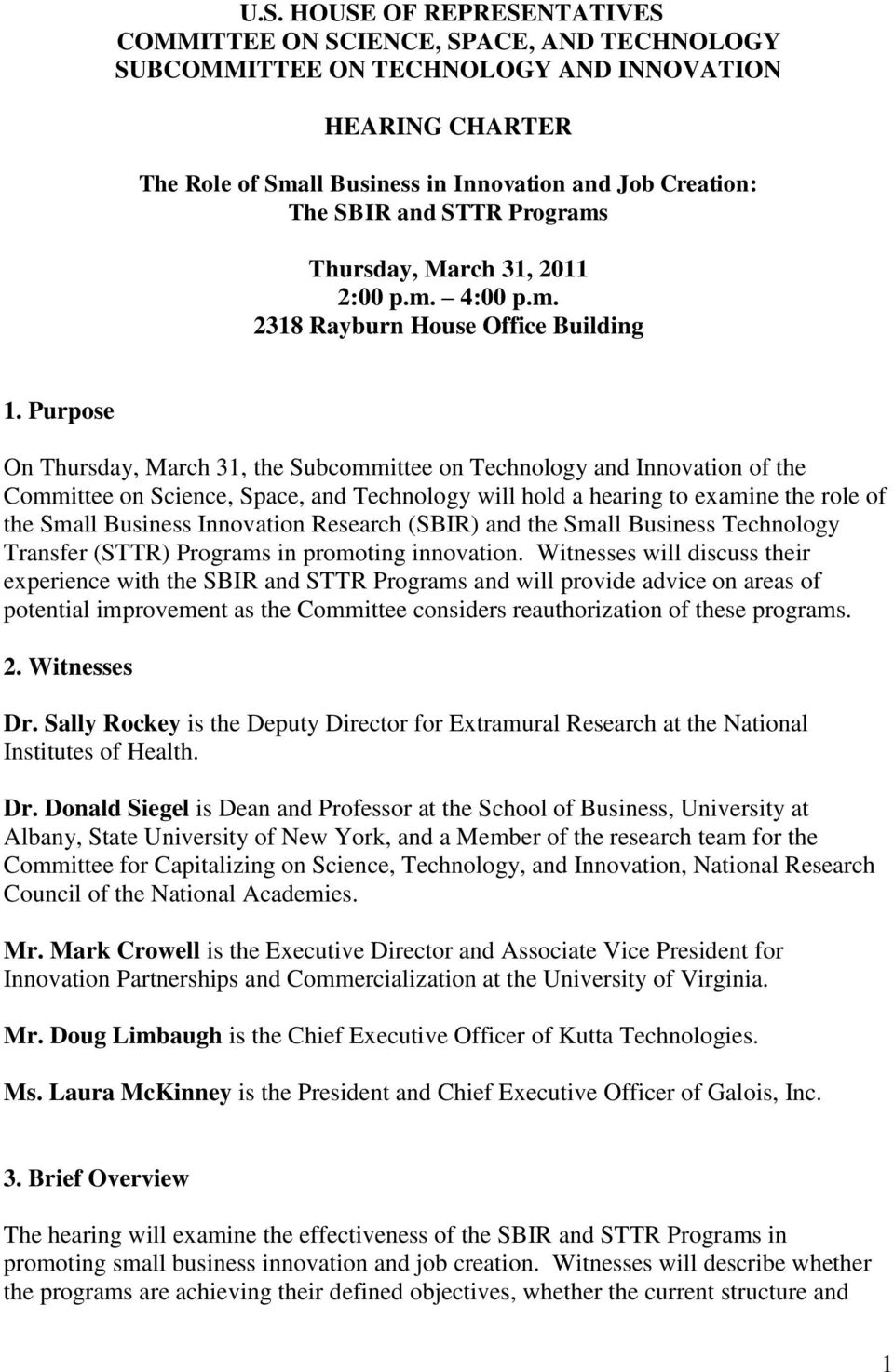 Purpose On Thursday, March 31, the Subcommittee on Technology and Innovation of the Committee on Science, Space, and Technology will hold a hearing to examine the role of the Small Business