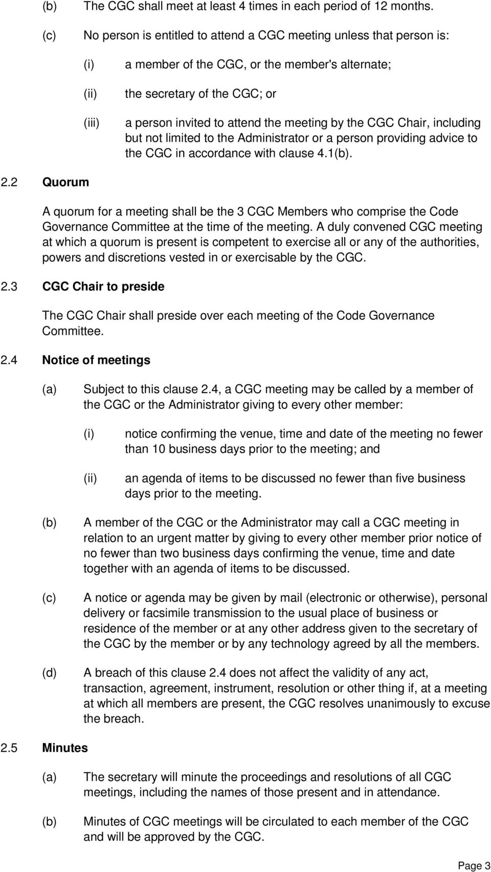 Chair, including but not limited to the Administrator or a person providing advice to the CGC in accordance with clause 4.1. 2.