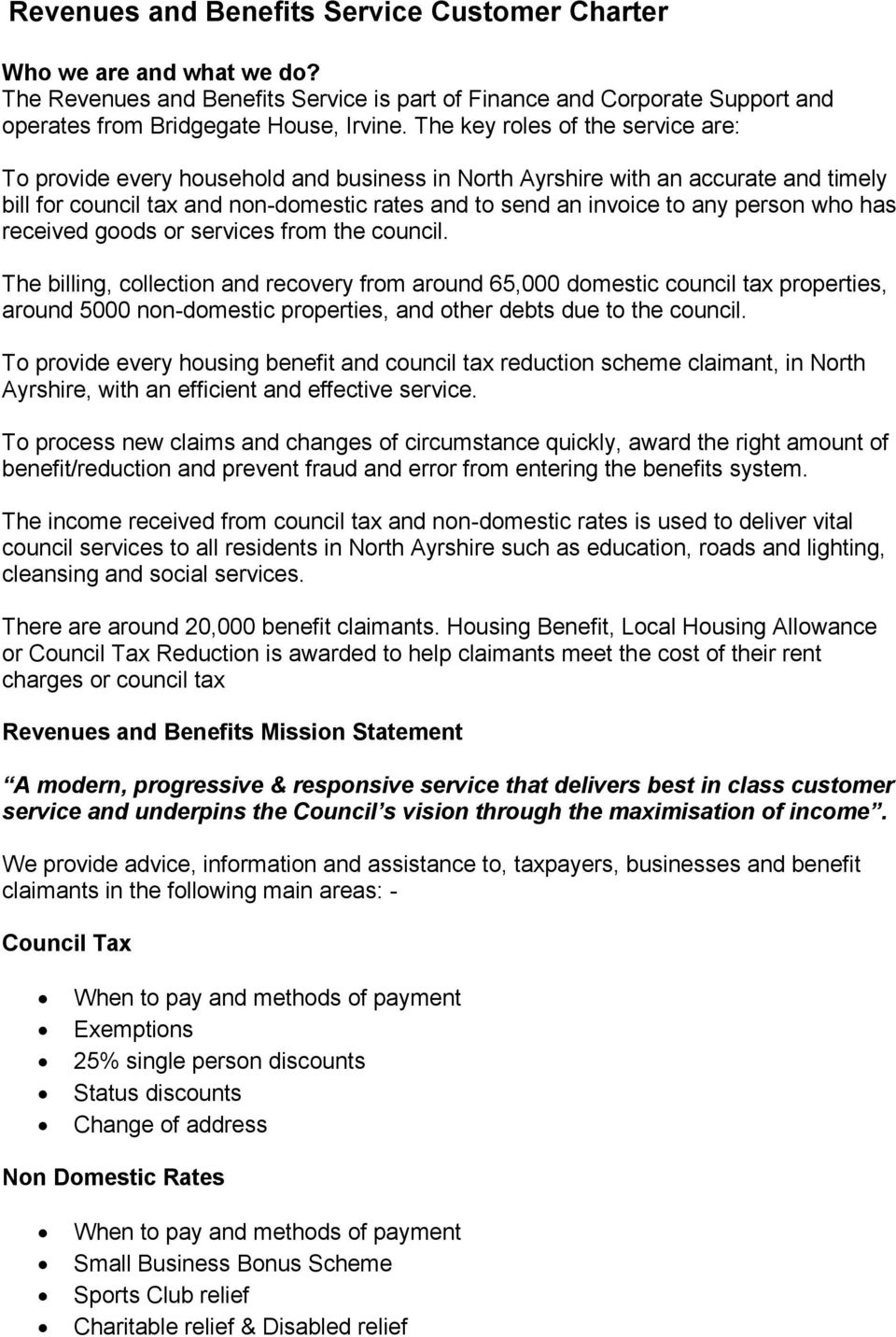 person who has received goods or services from the council.