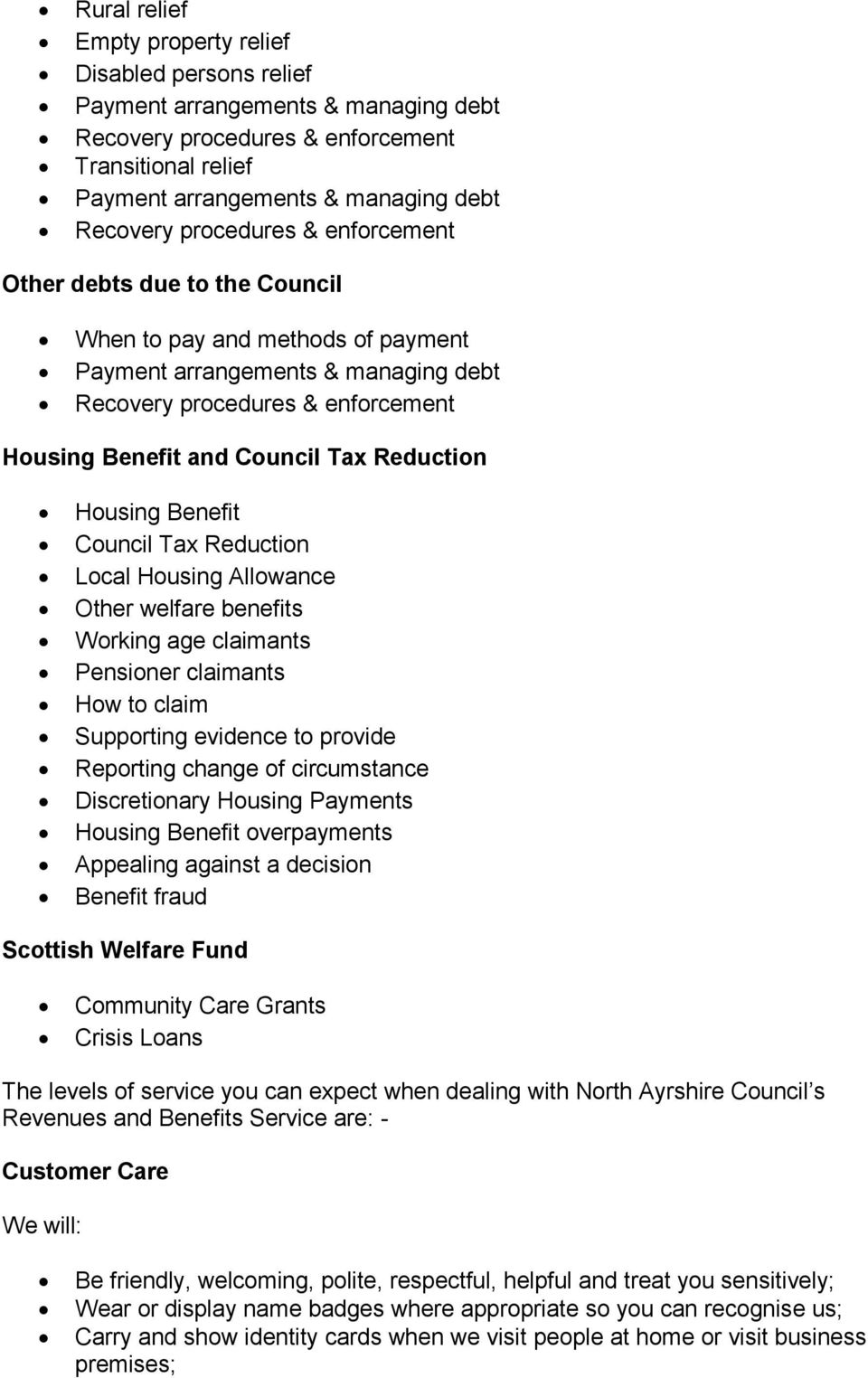 Benefit overpayments Appealing against a decision Benefit fraud Scottish Welfare Fund Community Care Grants Crisis Loans The levels of service you can expect when dealing with North Ayrshire Council