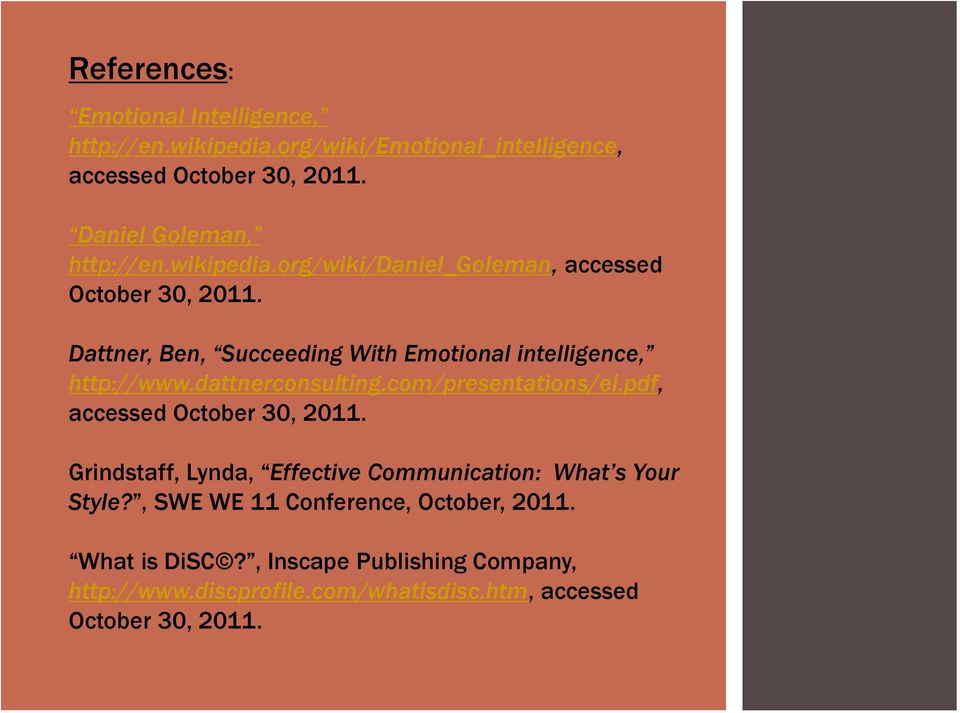 Dattner, Ben, Succeeding With Emotional intelligence, http://www.dattnerconsulting.com/presentations/ei.pdf, accessed October 30, 2011.