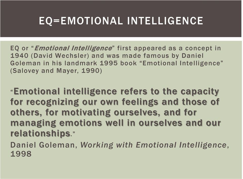intelligence refers to the capacity for recognizing our own feelings and those of others, for motivating ourselves,