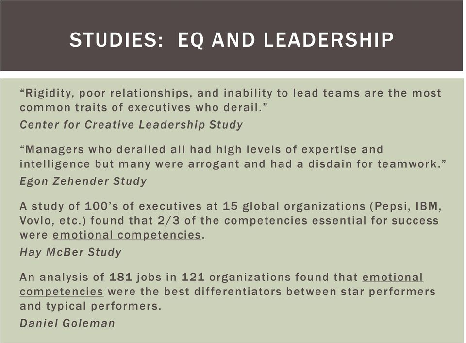 Egon Zehender Study A study of 100 s of executives at 15 global organizations (Pepsi, IBM, Vovlo, etc.