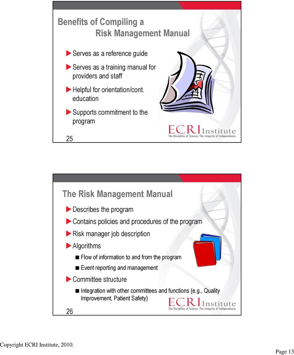 education Supports commitment to the program 25 The Risk Management Manual Describes the program Contains policies and procedures of