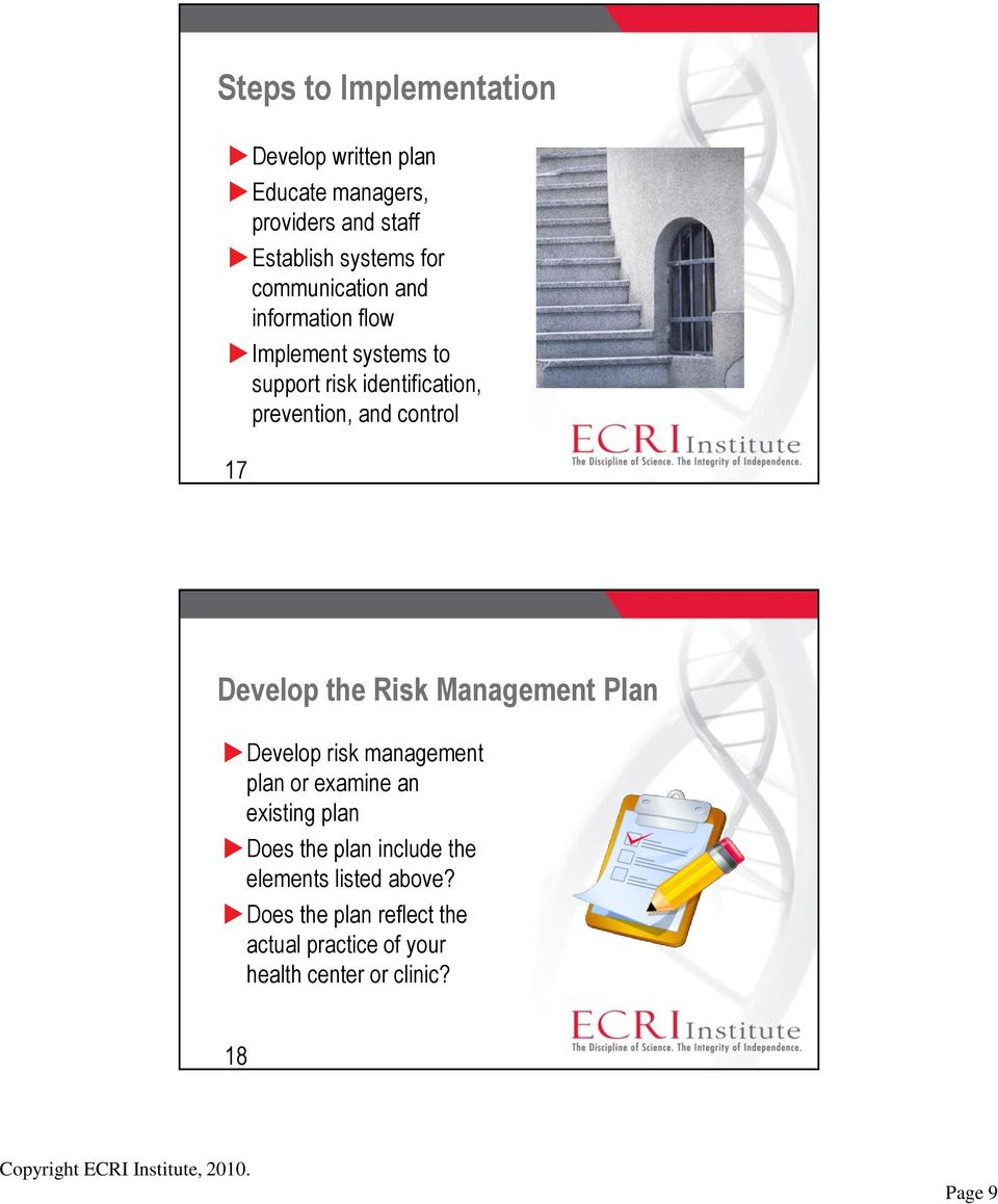 17 Develop the Risk Management Plan Develop risk management plan or examine an existing plan Does the plan