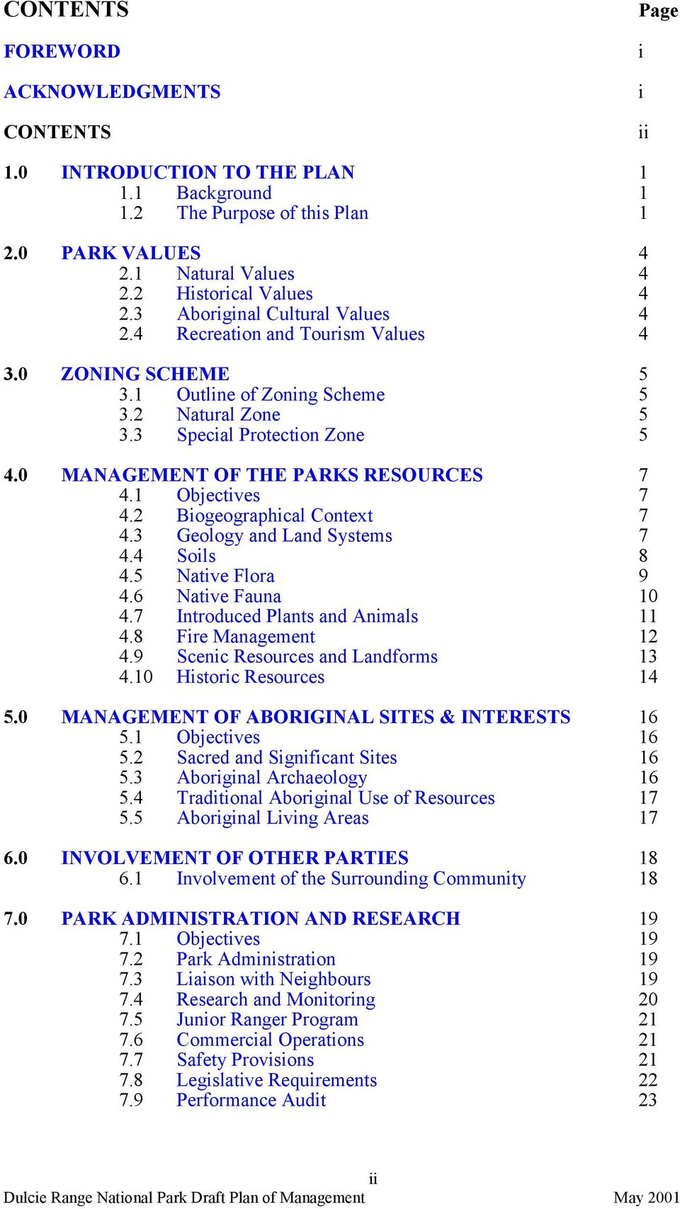 0 MANAGEMENT OF THE PARKS RESOURCES 7 4.1 Objectives 7 4.2 Biogeographical Context 7 4.3 Geology and Land Systems 7 4.4 Soils 8 4.5 Native Flora 9 4.6 Native Fauna 10 4.