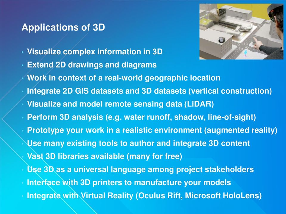 data (LiDAR) Perform 3D analysis (e.g.