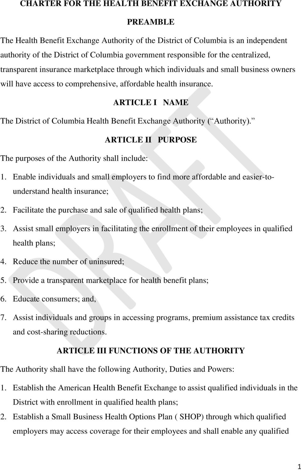 ARTICLE I NAME The District of Columbia Health Benefit Exchange Authority ( Authority). ARTICLE II PURPOSE The purposes of the Authority shall include: 1.