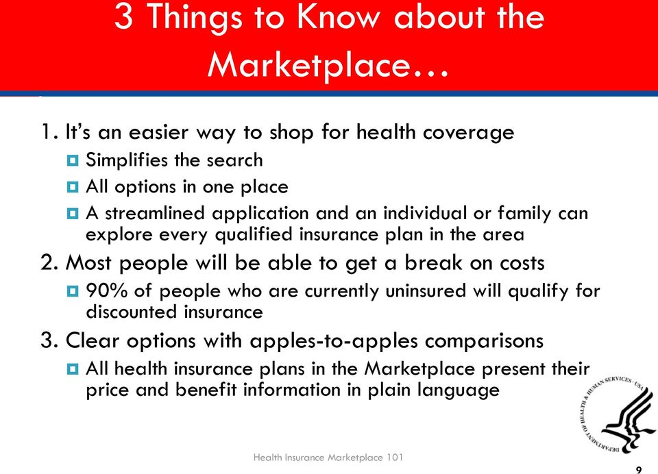 family can explore every qualified insurance plan in the area 2.