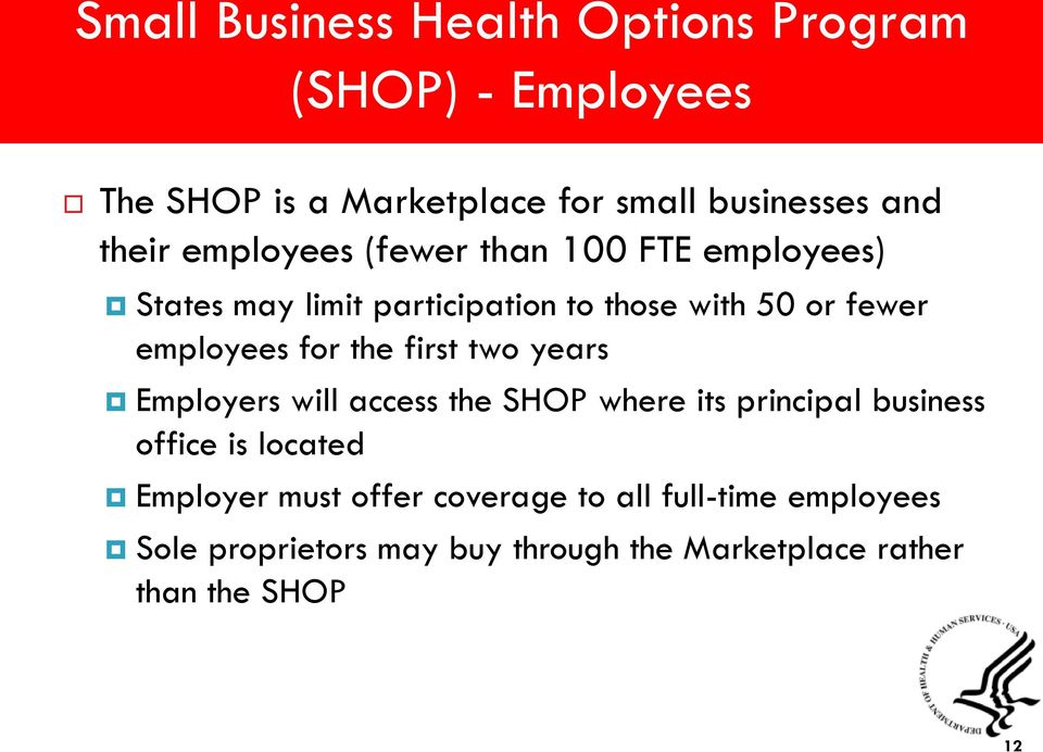 employees for the first two years Employers will access the SHOP where its principal business office is located