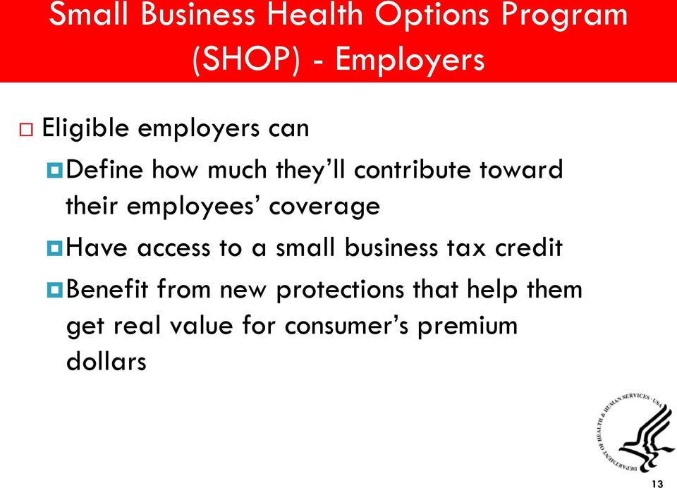 employees coverage Have access to a small business tax credit Benefit