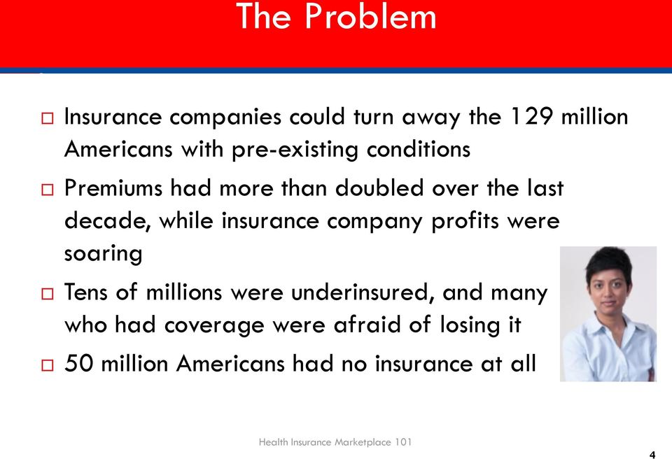 profits were soaring Tens of millions were underinsured, and many who had coverage were