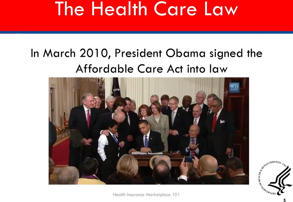 the Affordable Care Act into