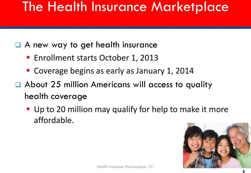 million Americans will access to quality health coverage Up to 20 million may