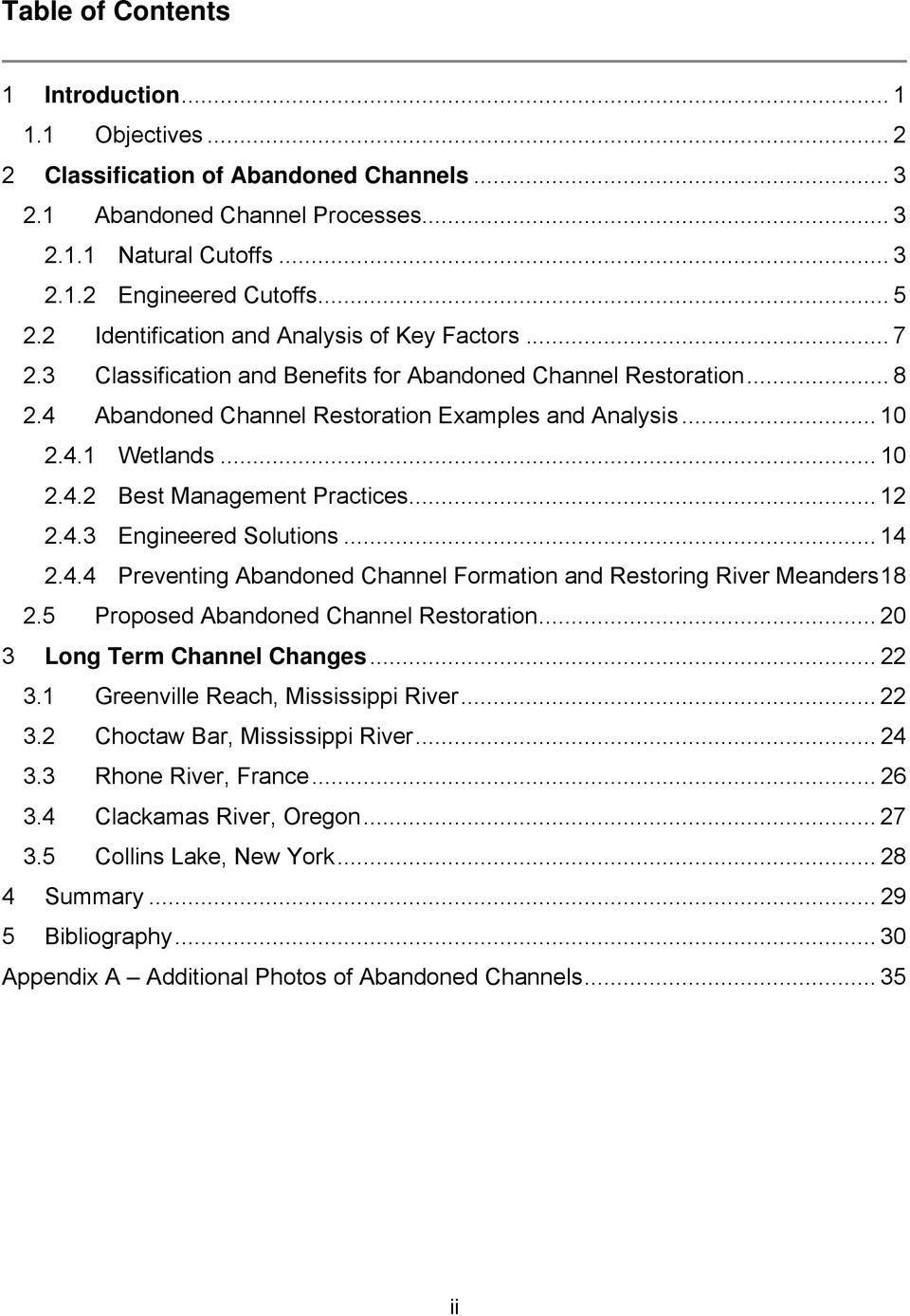 .. 10 2.4.2 Best Management Practices... 12 2.4.3 Engineered Solutions... 14 2.4.4 Preventing Abandoned Channel Formation and Restoring River Meanders18 2.5 Proposed Abandoned Channel Restoration.
