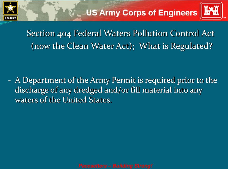 - A Department of the Army Permit is required prior to the