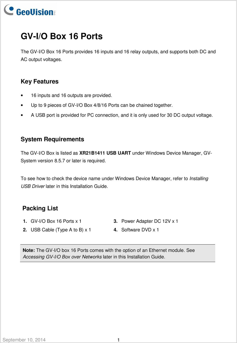 System Requirements The GV-I/O Box is listed as XR21B1411 USB UART under Windows Device Manager, GV- System version 8.5.7 or later is required.