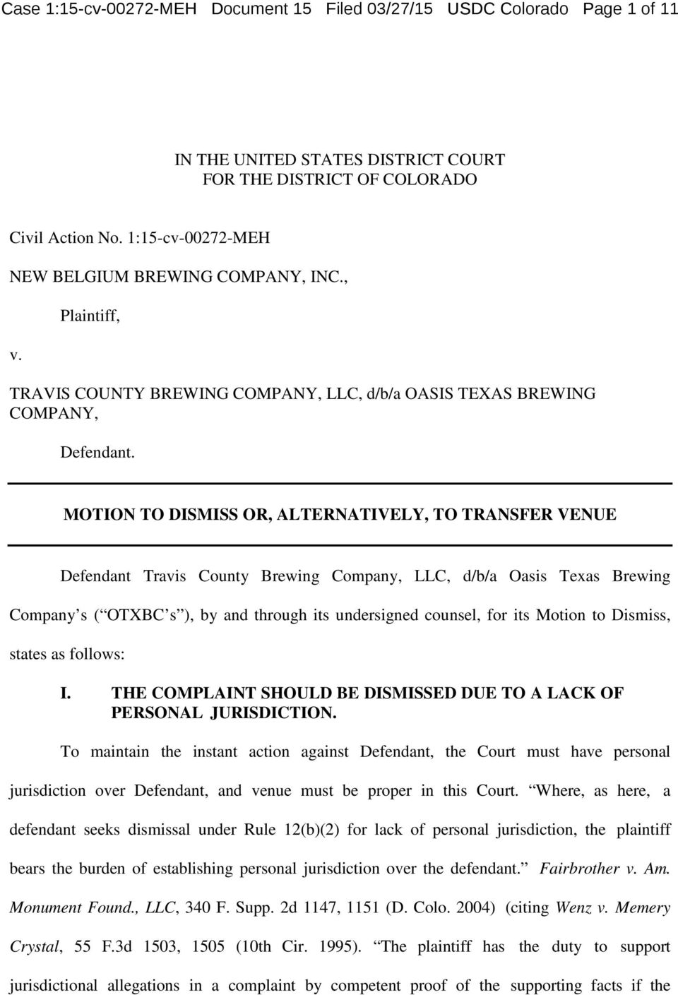MOTION TO DISMISS OR, ALTERNATIVELY, TO TRANSFER VENUE Defendant Travis County Brewing Company, LLC, d/b/a Oasis Texas Brewing Company s ( OTXBC s ), by and through its undersigned counsel, for its