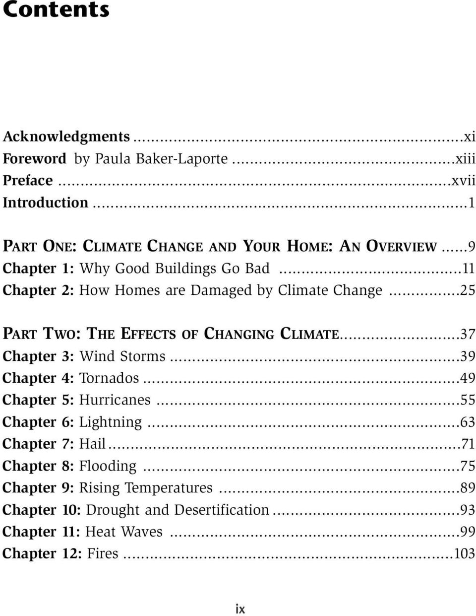 ..11 Chapter 2: How Homes are Damaged by Climate Change...25 PART TWO: THE EFFECTS OF CHANGING CLIMATE...37 Chapter 3: Wind Storms.