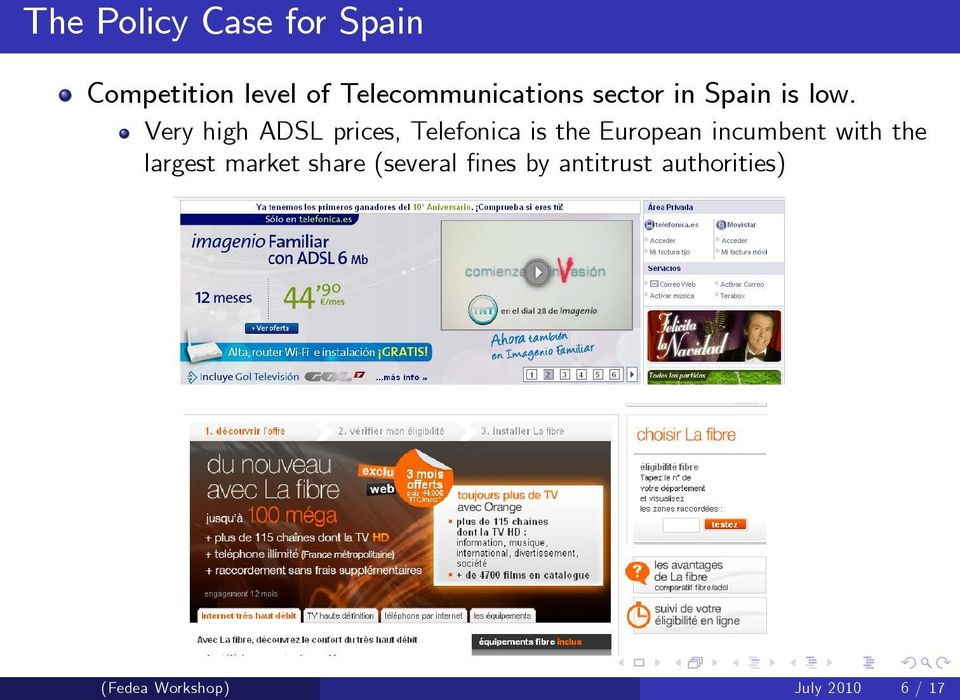 Very high ADSL prices, Telefonica is the European incumbent