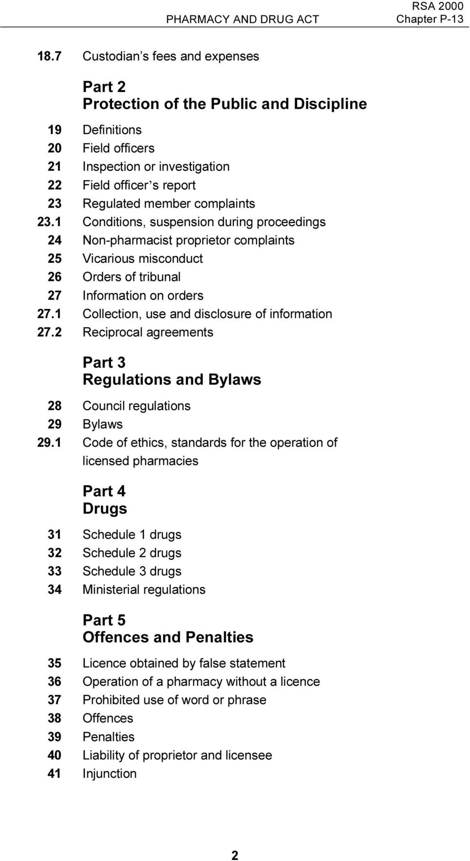23.1 Conditions, suspension during proceedings 24 Non-pharmacist proprietor complaints 25 Vicarious misconduct 26 Orders of tribunal 27 Information on orders 27.