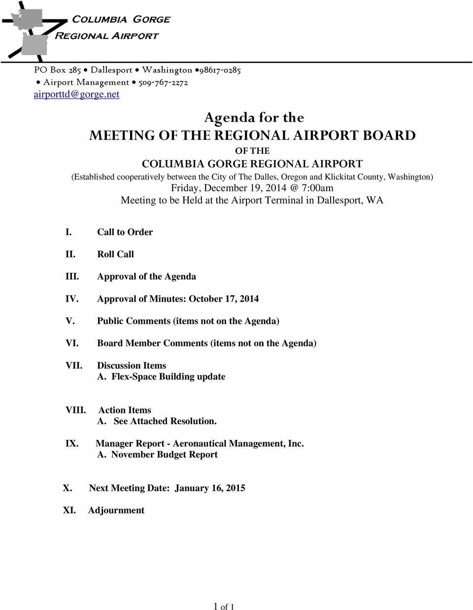 Friday, December 19, 2014 @ 7:00am Meeting to be Held at the Airport Terminal in Dallesport, WA I. Call to Order II. III. Roll Call Approval of the Agenda IV. Approval of Minutes: V.