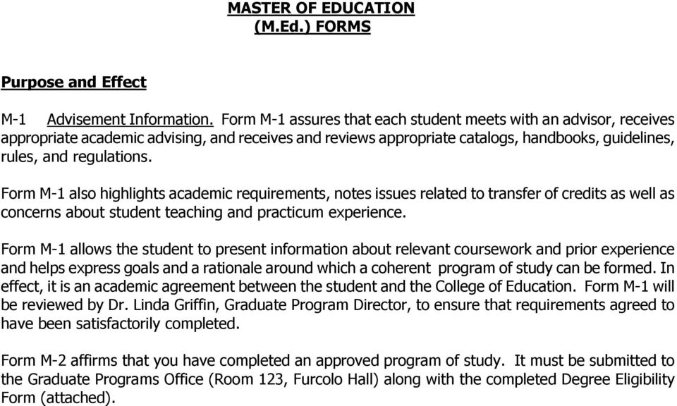 Form M-1 also highlights academic requirements, notes issues related to transfer of credits as well as concerns about student teaching and practicum experience.