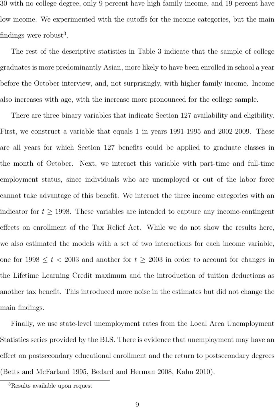 interview, and, not surprisingly, with higher family income. Income also increases with age, with the increase more pronounced for the college sample.