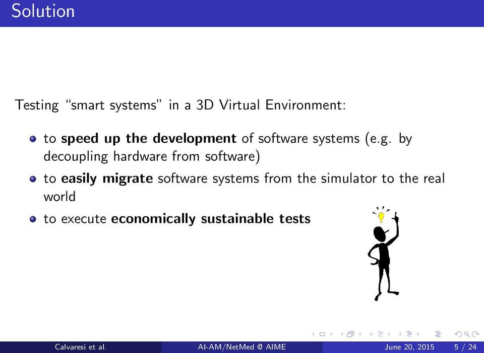 by decoupling hardware from software) to easily migrate software systems from